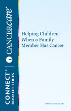 Thumbnail of the PDF version of Helping Children When a Family Member Has Cancer