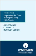 Thumbnail of the PDF version of Clinical Trials: Improving the Care of People Living With Cancer