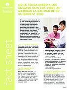 Thumbnail of the PDF version of No Le Tenga Miedo A Los Ensayos Clínicos: Podrían Mejorar La Calidad De Su Cuidado Médico