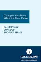 Thumbnail of the PDF version of Caring for Your Bones When You Have Cancer